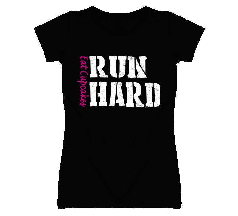 Eat Cupcakes Run Hard (Pink & White Font) T Shirt