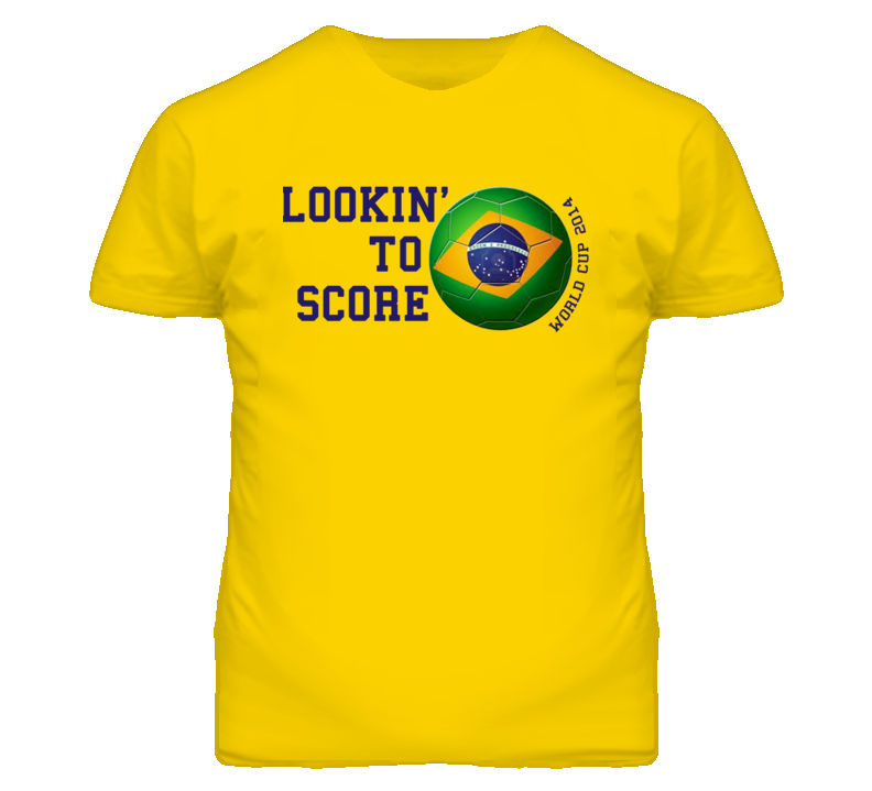 Lookin To Score - World Cup Soccer Brazil T Shirt