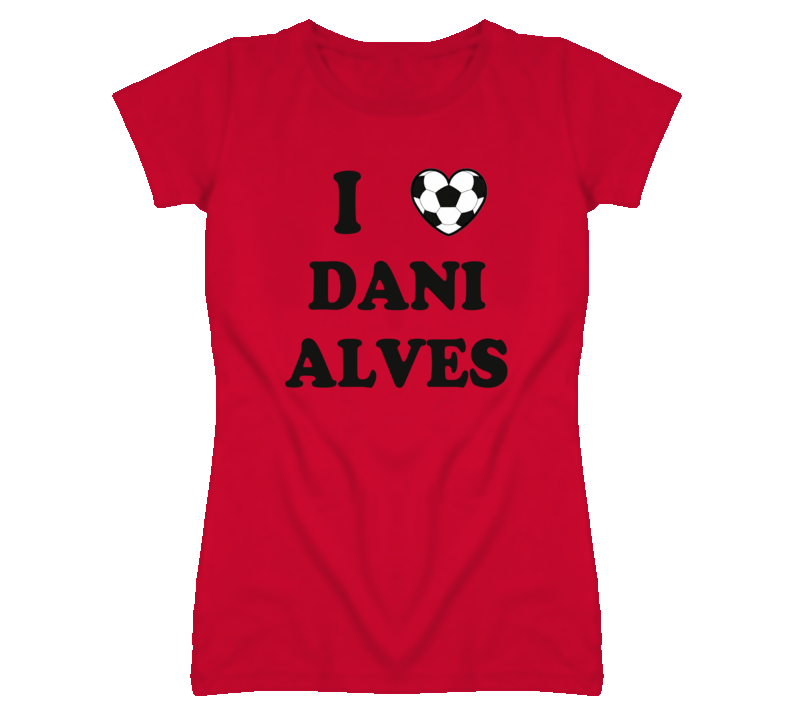 I Heart Love Dani Alves - Brazil Soccer T Shirt