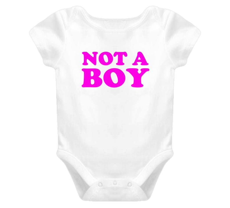 Not A Boy (Pink Font) Baby Onesie T Shirt