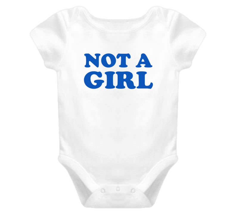 Not A Girl (Blue Font) Baby Onesie T Shirt