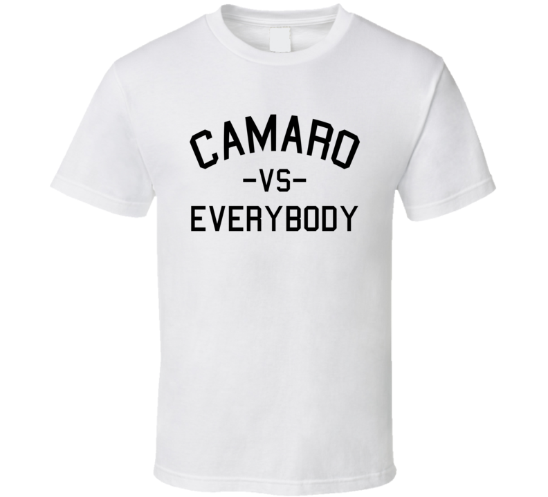 Camaro Vs. Everybody - Michigan Pride (Black Font) Alpha Male T Shirt