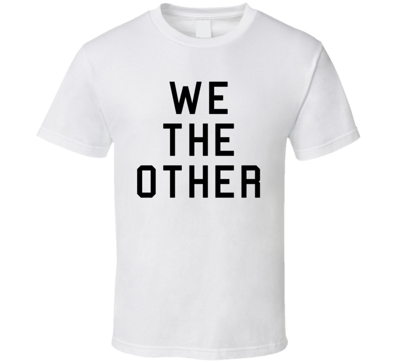 We The Other (Black Font) Toronto Basketball T Shirt