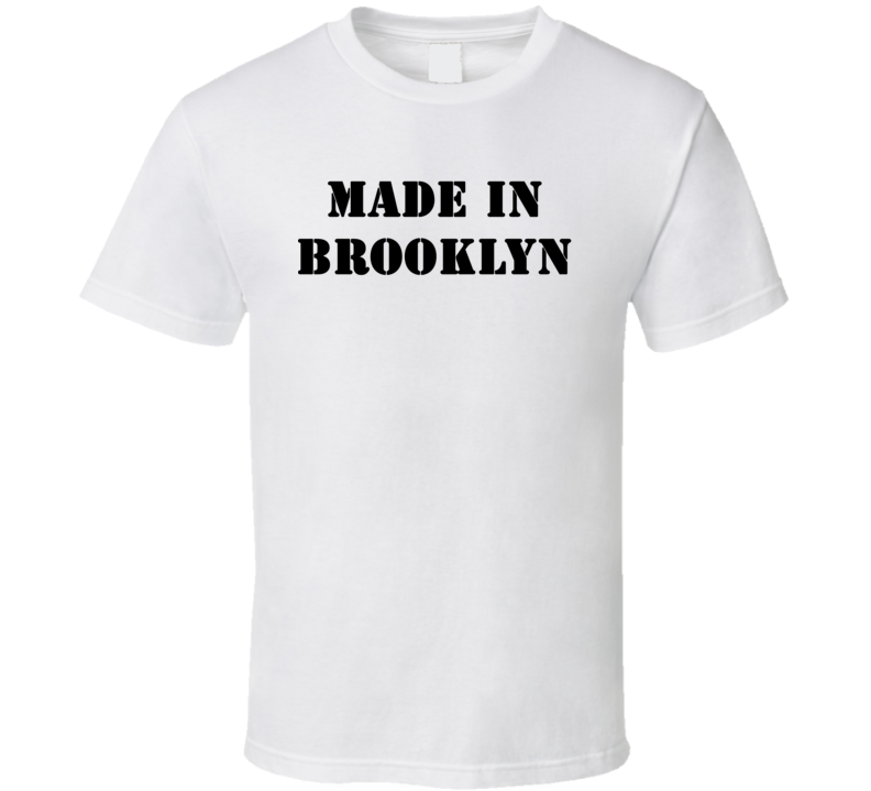 Made In Brooklyn (Black Font) Andrew Dice Clay Inspired T Shirt