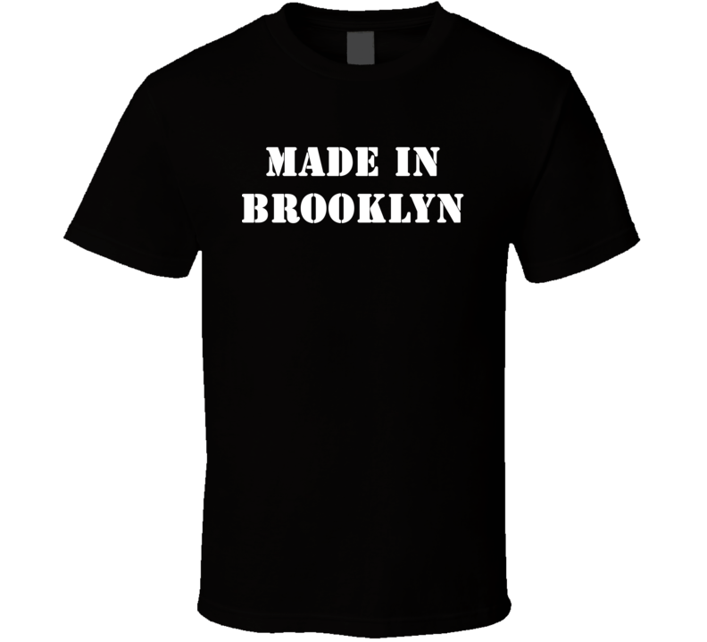 Made In Brooklyn (White Font) Andrew Dice Clay Inspired T Shirt