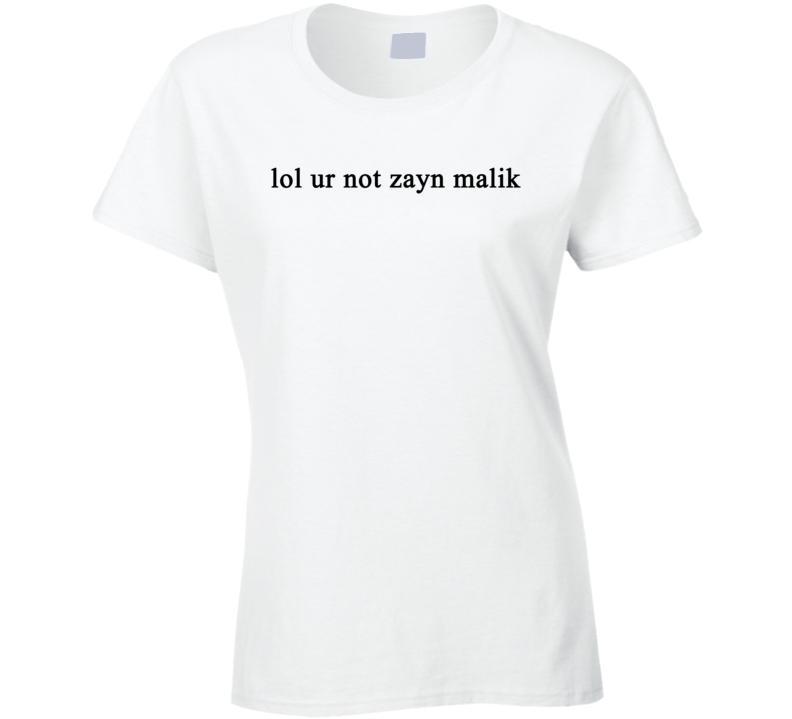 lol ur not zayn malik - Gigi Hadid inspired (Black Font) Statement T Shirt