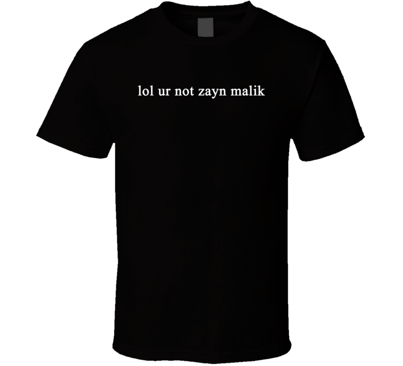lol ur not zayn malik - Gigi Hadid inspired (White Font) Statement T Shirt