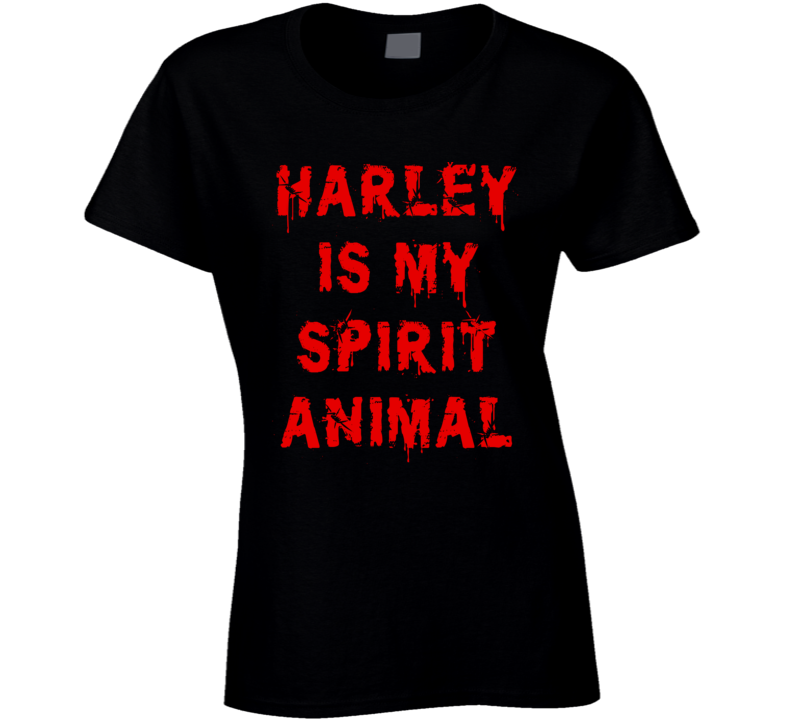 Harley Is My Spirit Animal (Red Distressed Font) Harley Quinn Suicide Squad Inspired T Shirt