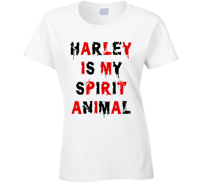 Harley Is My Spirit Animal (Black/Red Distressed Font) Harley Quinn Suicide Squad Inspired T Shirt