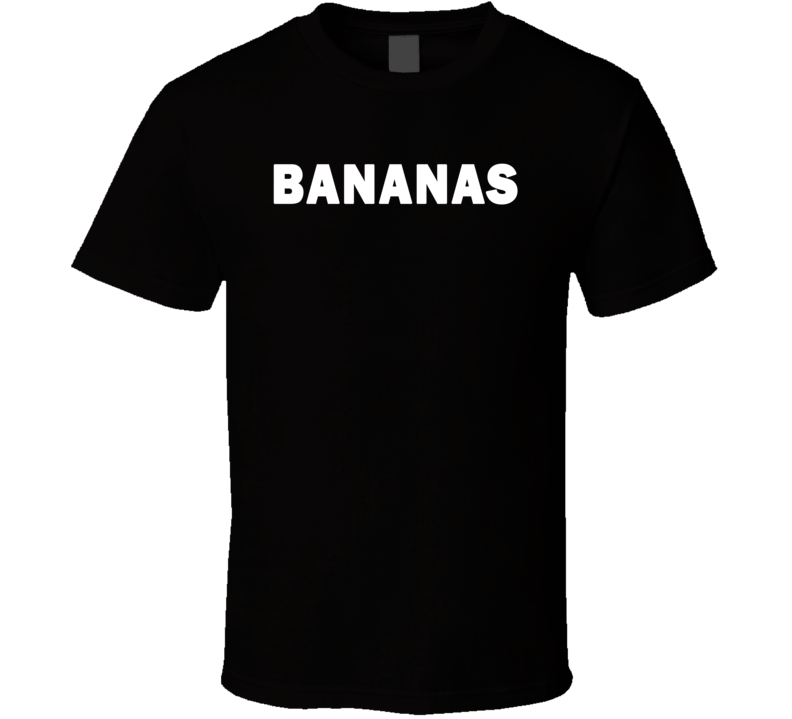 Bananas (White Font) Mike and Dave Need Wedding Dates Funny Movie T Shirt