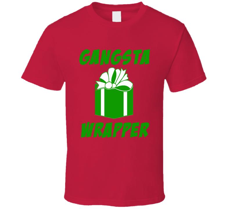 Gangsta Wrapper (Green Font) Funny Christmas  T Shirt