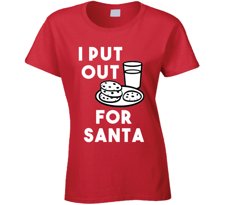 I Put Out For Santa (White Font) Funny Christmas  T Shirt
