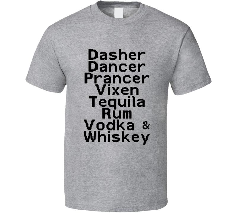 Dasher, Dancer, Prancer, Vixen, Tequila, Rum, Vodka & Whiskey (Black Font) Funny Christmas Reindeer Alcohol T Shirt