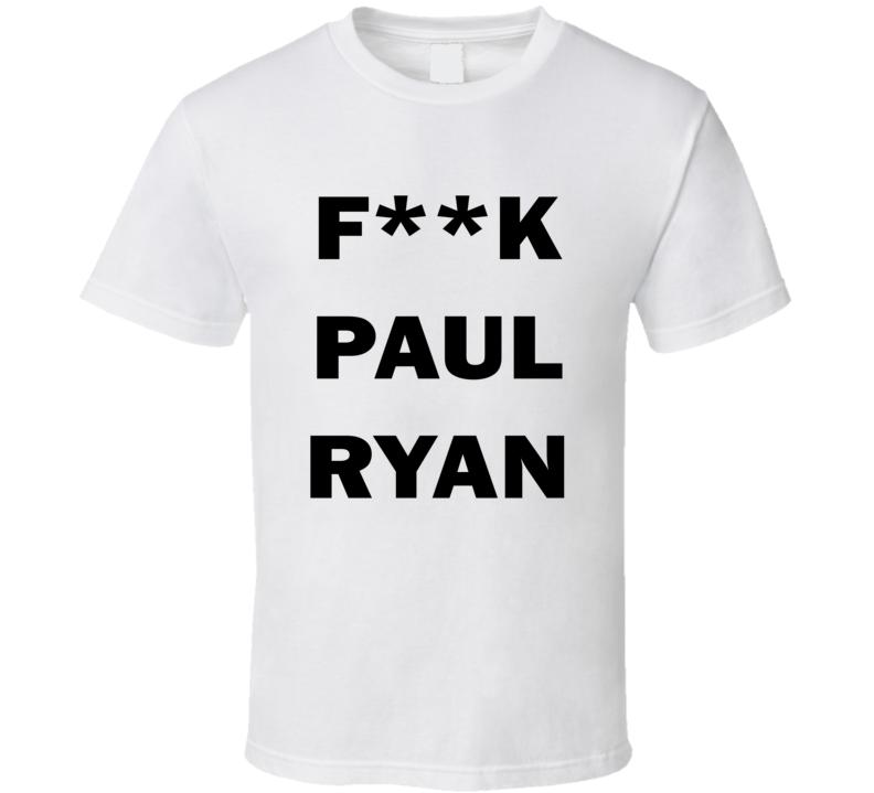 F**K Paul Ryan (Black Bold) Lola Kirke Golden Globes Pin Inspired T Shirt