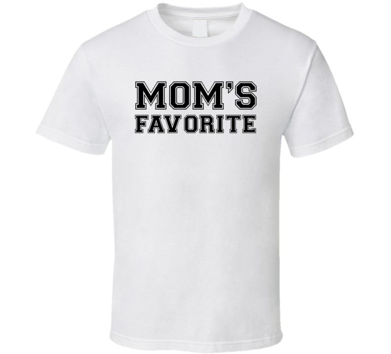 Mom's Favorite (Black Font) Funny Mother's / Father's Day T Shirt