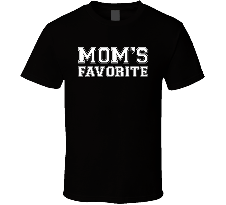 Mom's Favorite (White Font) Funny Mother's / Father's Day T Shirt