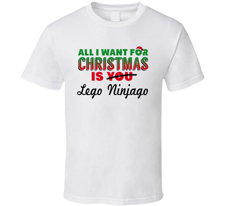 All I Want For Christmas Is Lego Ninjago - Funny  T Shirt