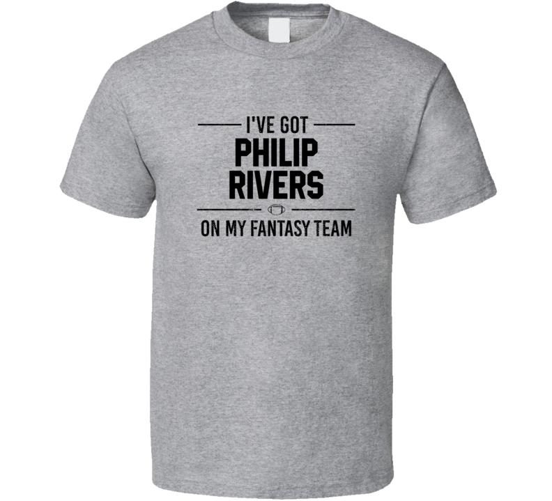 I've Got Philip Rivers On My Fantasy Team -  T Shirt