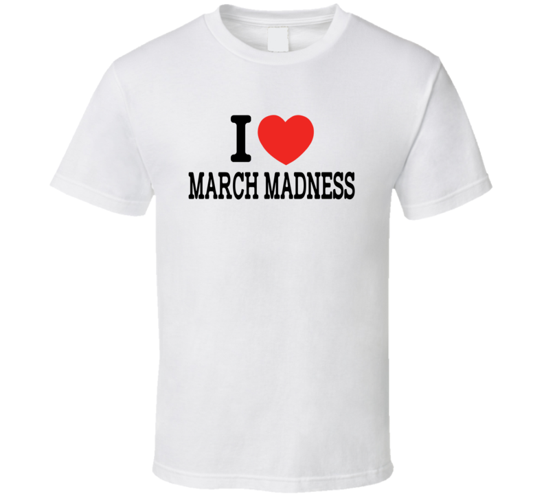 I Heart / Love March Madness - College Basketball T Shirt