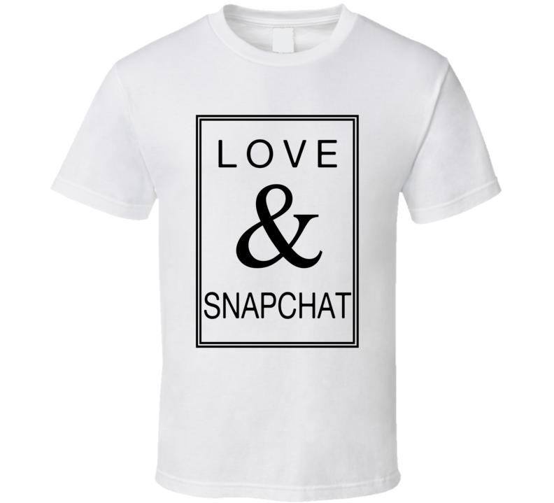 Love & Snapchat - Funny T Shirt