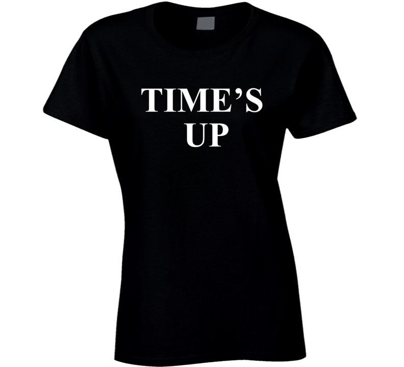 Time's Up - Golden Globes #metoo Inspired  T Shirt