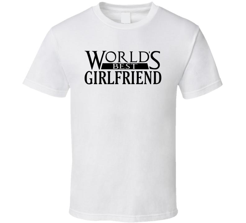 World's Best Girlfriend - Funny T Shirt