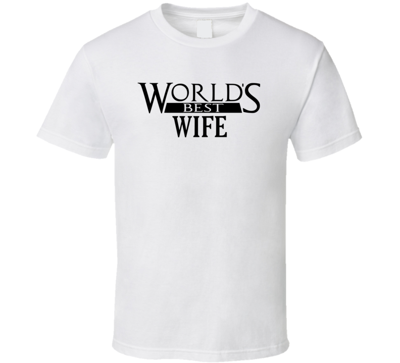 World's Best Wife - Funny T Shirt