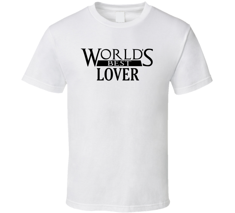 World's Best Lover - Funny Valentine's Day  T Shirt