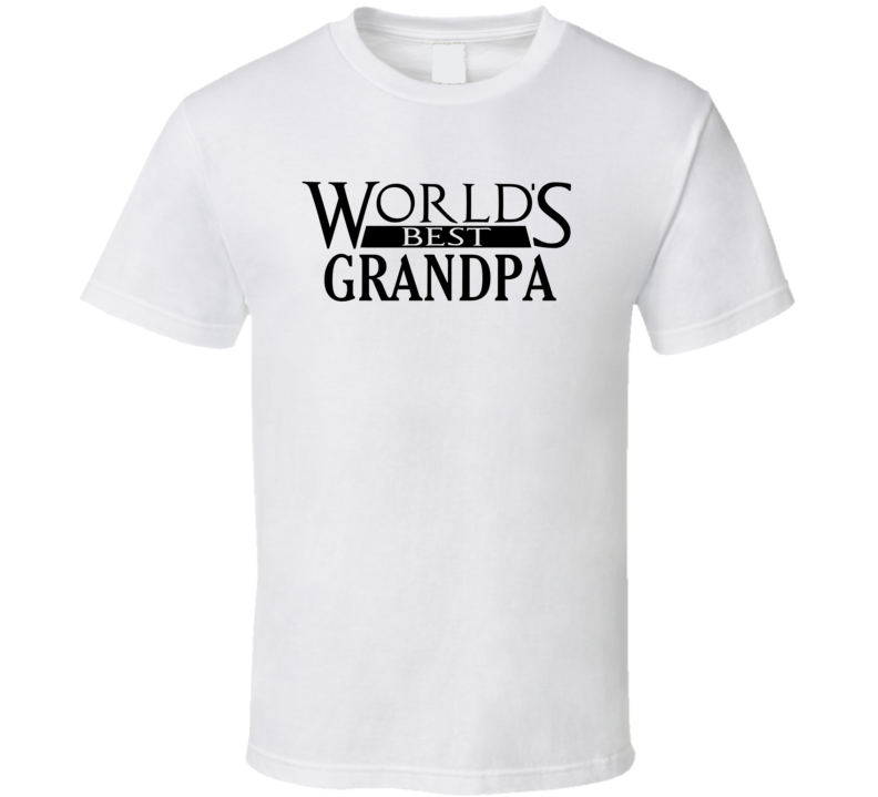 World's Best Grandpa - Funny Father's Day T Shirt