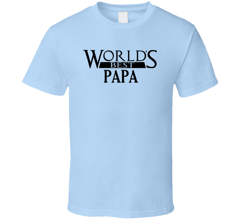 World's Best Papa - Funny Father's Day T Shirt