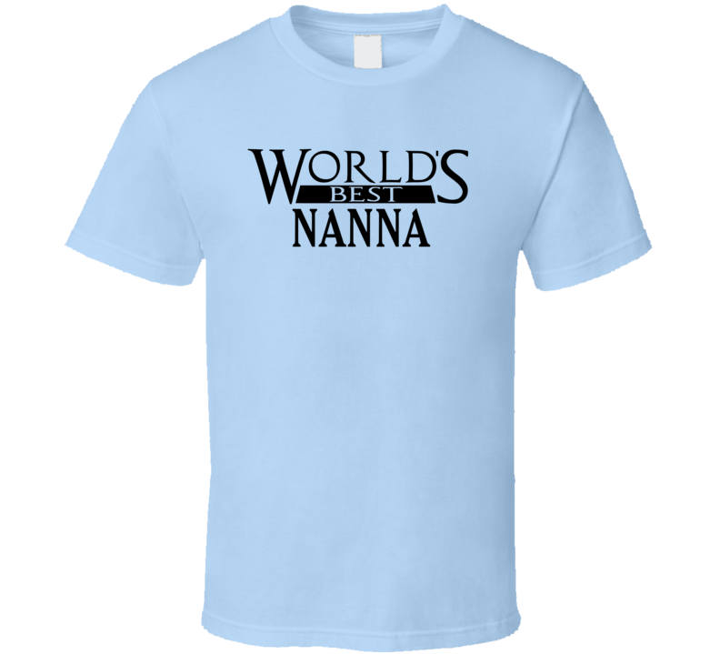 World's Best Nanna - Funny Mothers Day T Shirt