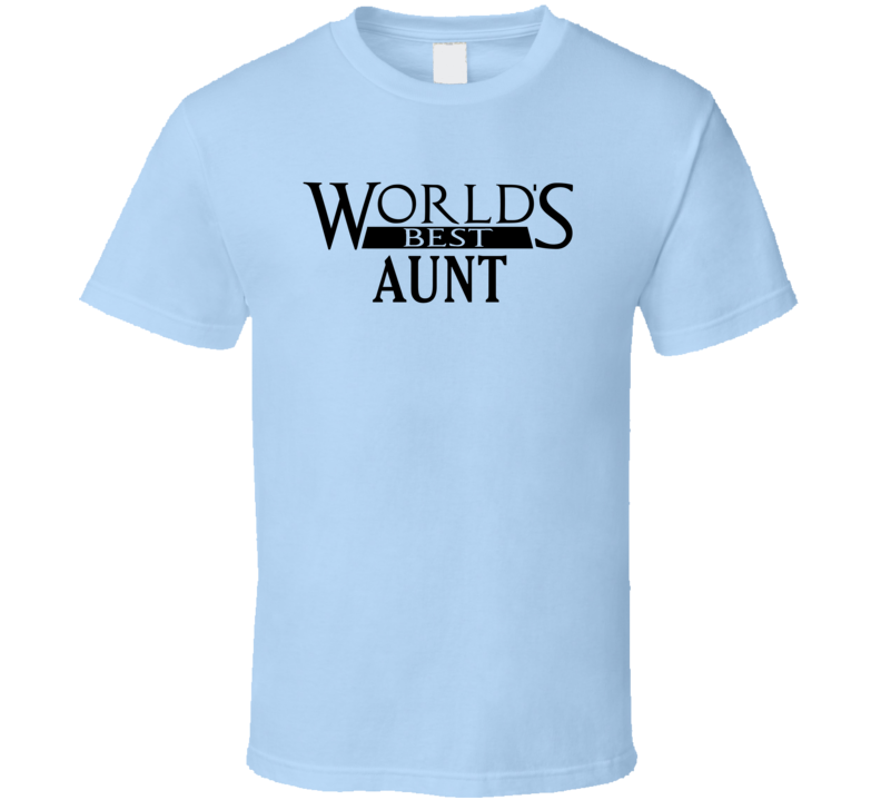 World's Best Aunt - Funny  T Shirt