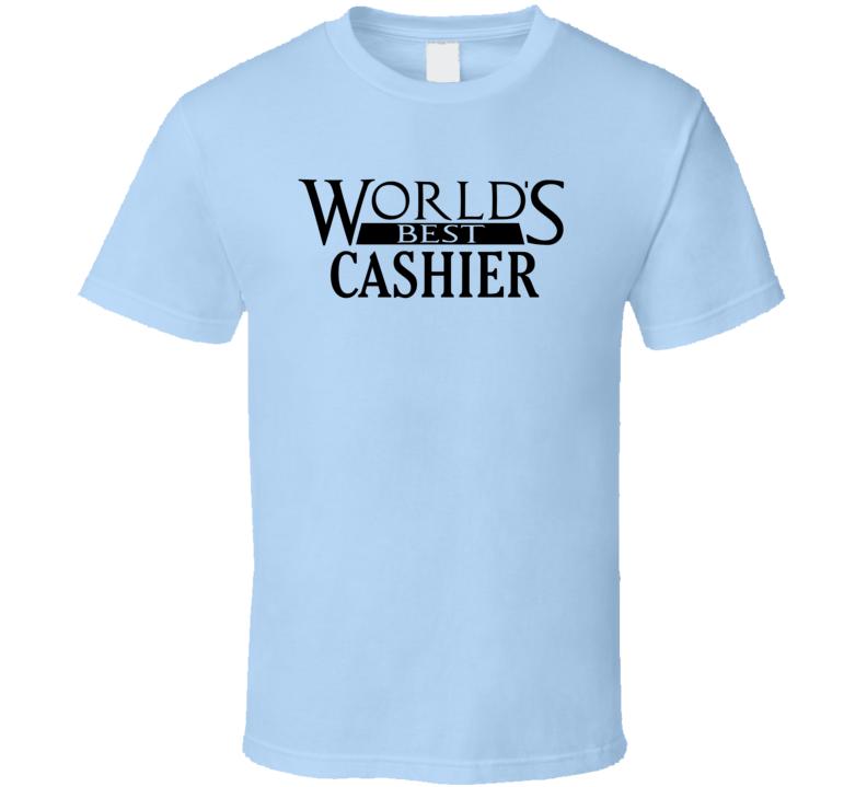 World's Best Cashier - Funny T Shirt