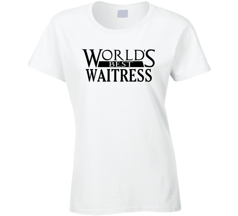 World's Best Waitress - Funny T Shirt