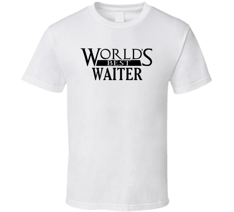 World's Best Waiter - Funny T Shirt