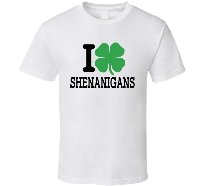 I Heart / Love Shenanigans - Funny St. Patrick's Day Pub  T Shirt