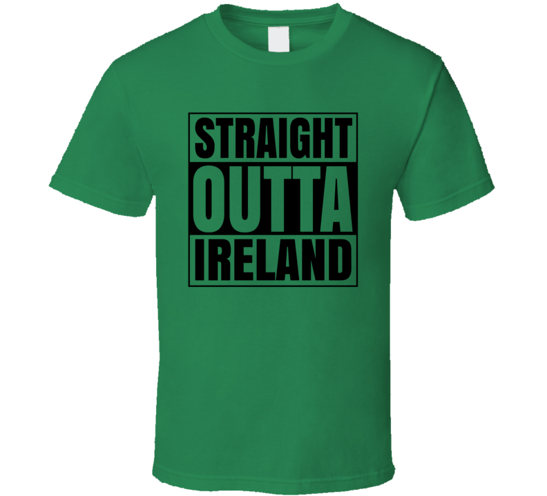 Straight Outta Ireland - Funny St. Patrick's Day Pub T Shirt