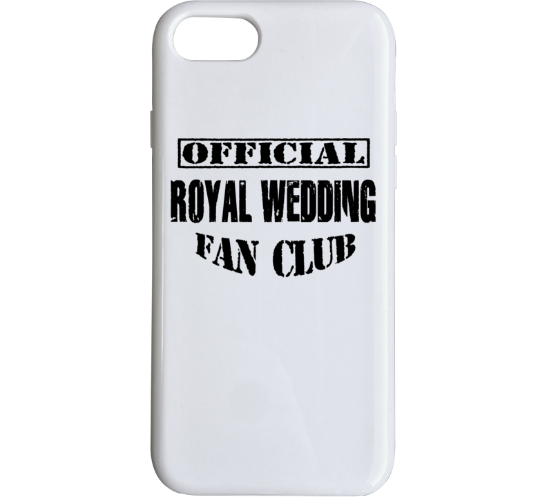 Official Royal Wedding Fan Club - Prince Harry Meghan Markle May Wedding Inspired  Phone Case