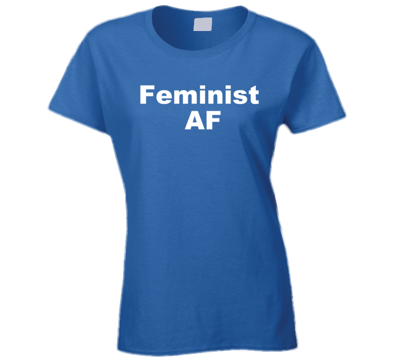 Feminist A F (white Font) Women's History Month Inspired T Shirt