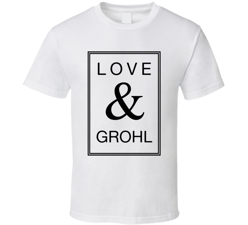 Love & Grohl - Popular Dave Grohl Concert T Shirt