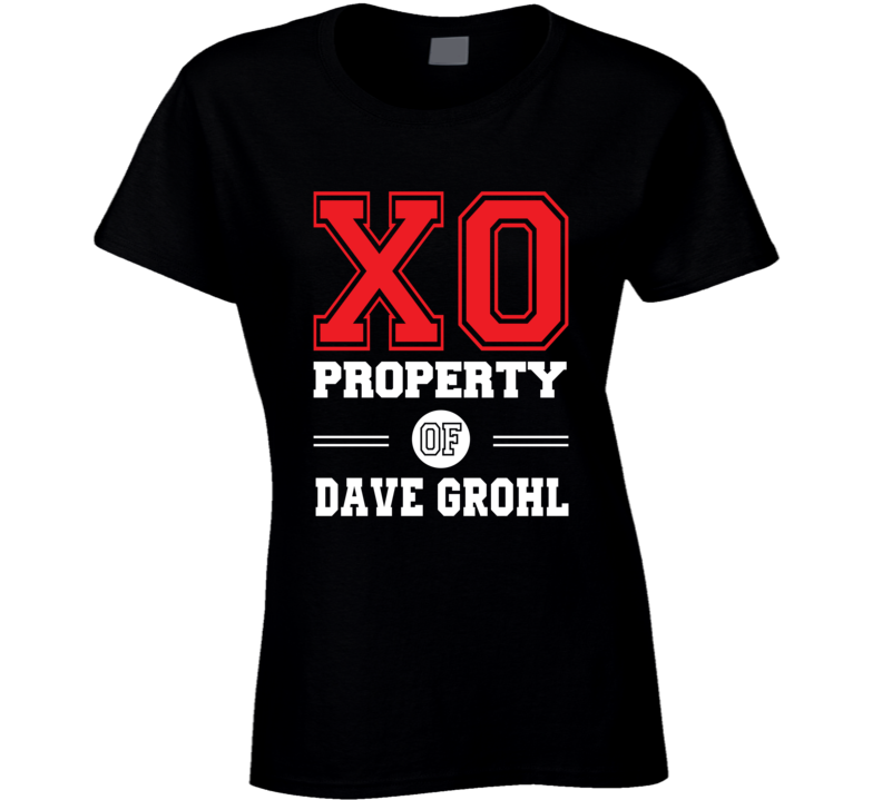 Xo Property Of Dave Grohl - Popular Concert T Shirt