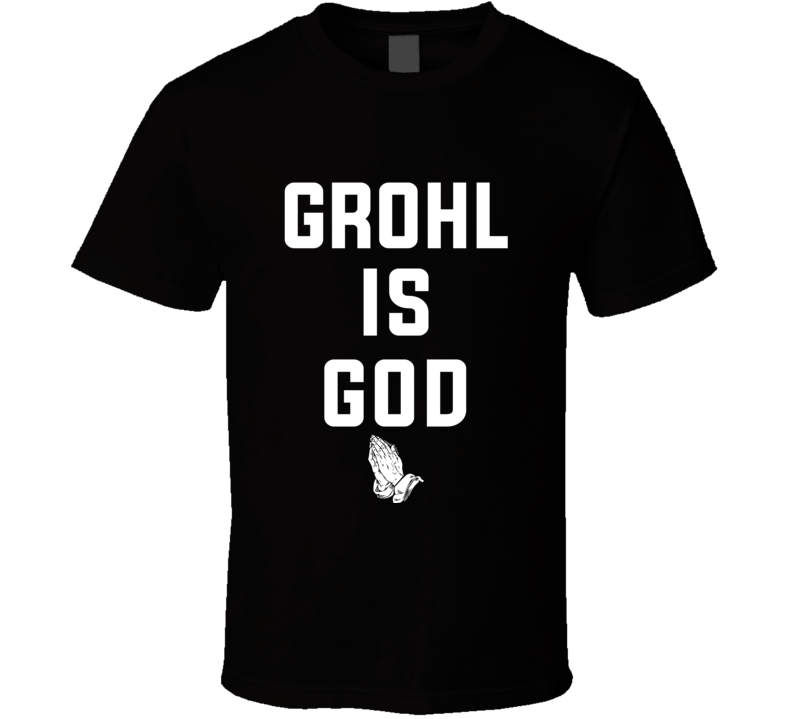 Grohl Is God - Dave Grohl Concert / Tour T Shirt