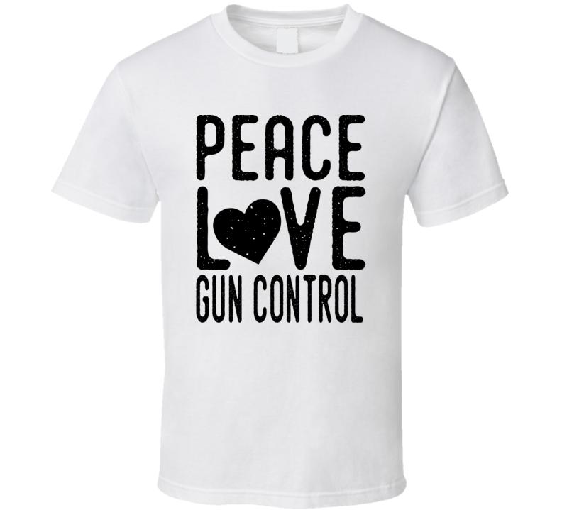 Peace Love Gun Control - Enough Is Enough T Shirt