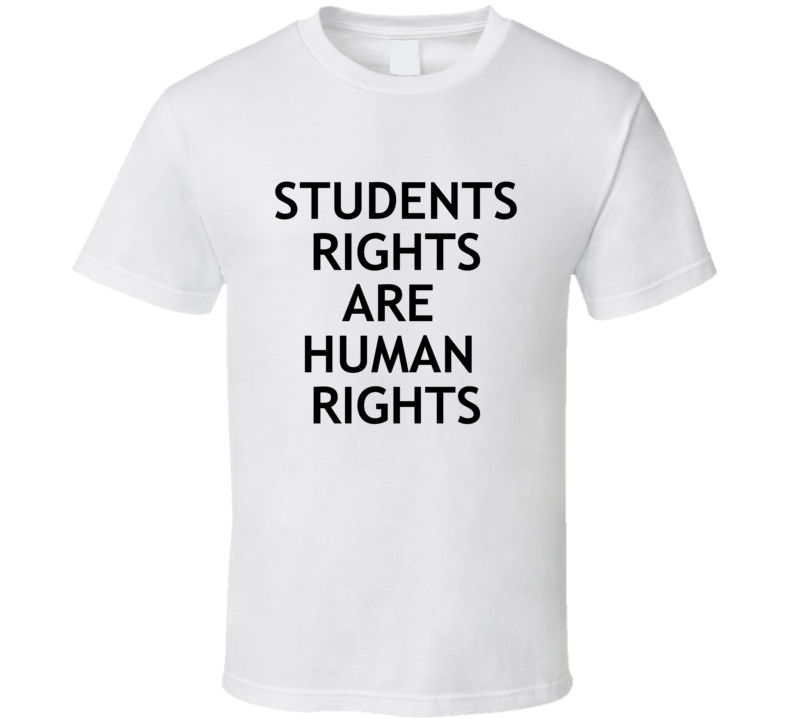 Students Rights Are Human Rights - Enough Is Enough T Shirt