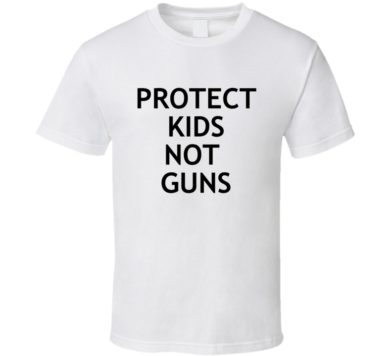 Protect Kids Not Guns - Enough Is Enough T Shirt