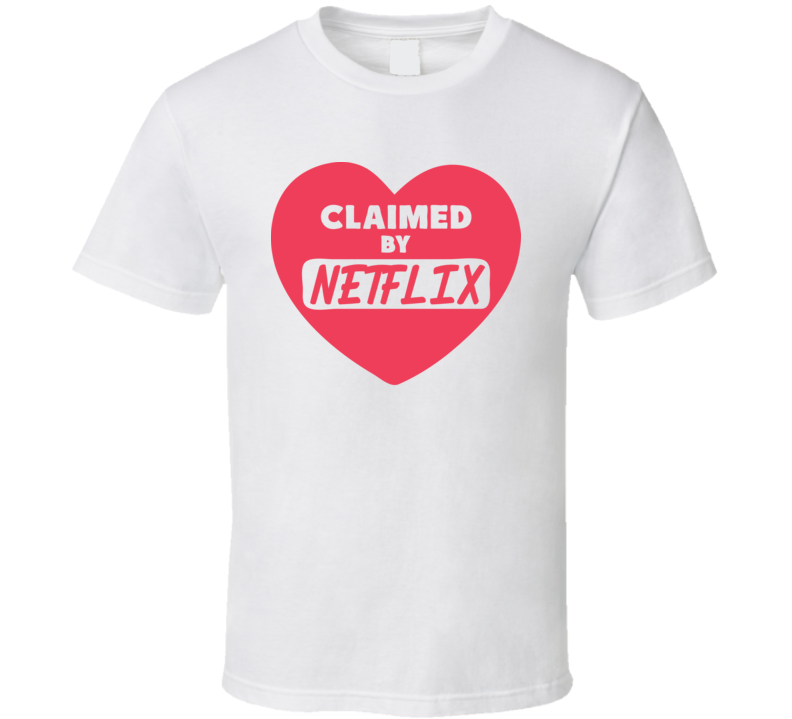 Claimed By Netflix The Week Of Netflix Funny  T Shirt