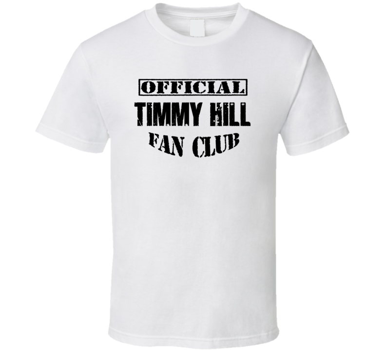 Official Timmy Hill Fan Club  T Shirt