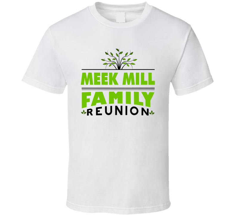 Meek Mill Family Reunion Funny Out Of Jail T Shirt