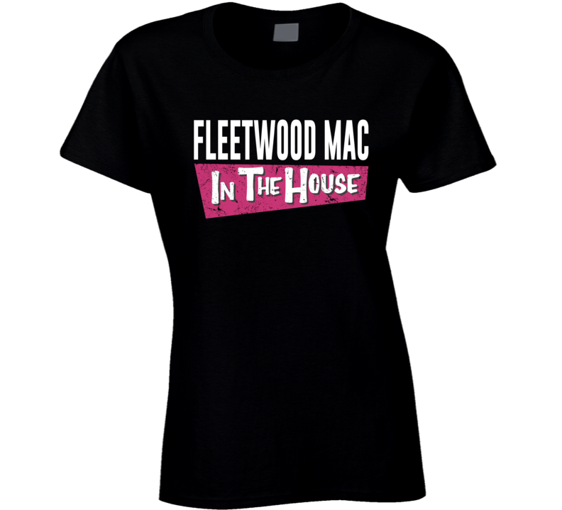 Fleetwood Mac In The House Popular Funny Concert / Tour T Shirt