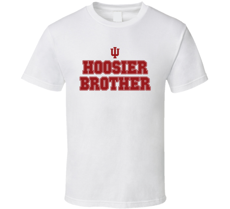 Hoosier Brother Indiana College Football Inspired Funny Popular T Shirt